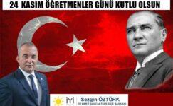 İYİ Parti Sancaktepe İlçe Başkanı Sezgin Öztürk'ün 24 Kasım Öğretmenler Günü mesajı